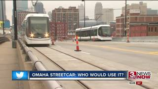 Omaha Streetcar: Who would use it?